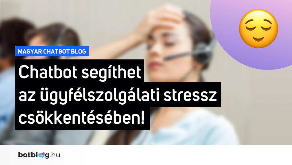 ügyfélszolgálati stressz csökkentés chatbot